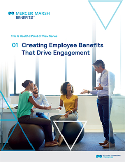 Creating employee benefits that drive engagement